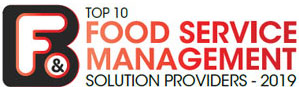 Top 10 Food Service Management Solution Providers - 2019