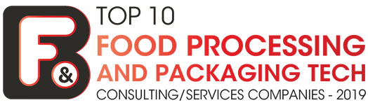 Top 10 Food Processing and Packaging Tech Consulting/Services Companies - 2019