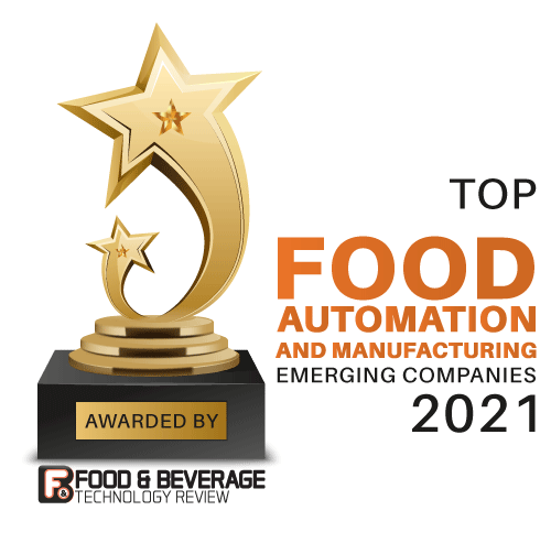 Top 10 Food Automation and Manufacturing Emerging Companies - 2021