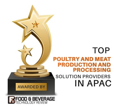 Top 10 Poultry and Meat Production and Processing Solution Companies in APAC - 2020