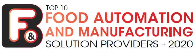 Top 10 Food Automation and Manufacturing Solution Companies - 2020